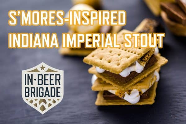 S'mores-Inspired Indiana Imperial Stout